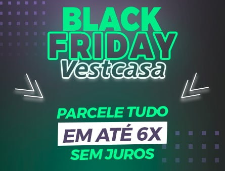 Black Friday Vestcasa Parcele tudo em Até 6x sem juros