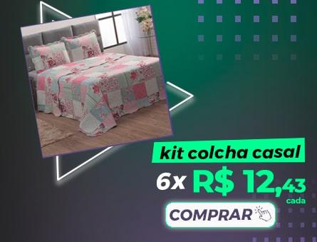 Kit Colcha Casal 6x R$12,43 cada. Comprar