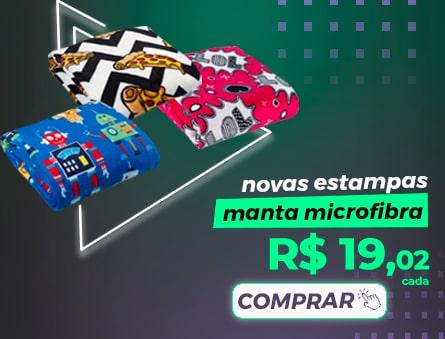 Novas estampas Manta Microfibra R$19,02 cada. Comprar